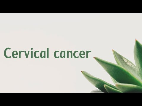 Cervical cancer | Symptoms | Causes | Treatment | Diagnosis