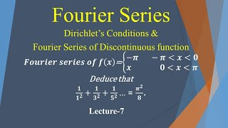 Dirichlet's condition for Fourier series. Fourier series of discontinuous function. Lecture-7
