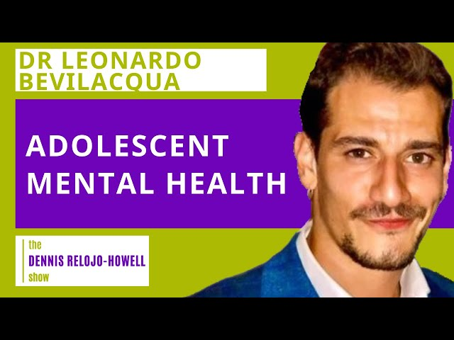 Dr Leonardo Bevilacqua: Adolescent Mental Health