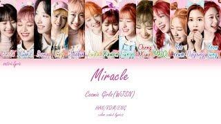 Cosmic Girls  Wjsn   우주소녀  - Miracle  기적 같은 아이   Han/rom/eng Color Coded Lyrics