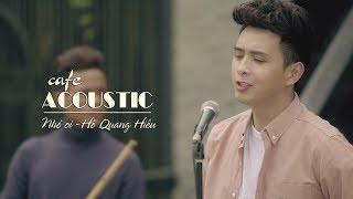 Cà phê sáng Acoustic: Nhỏ ơi - Hồ Quang Hiếu