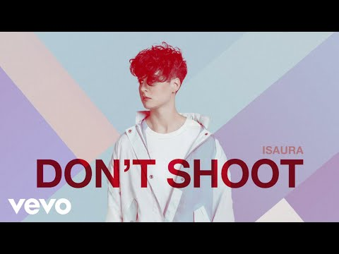 Isaura - Don't Shoot