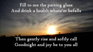 Repeat youtube video The Parting Glass-The High Kings (lyrics)