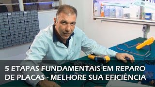 5 Etapas Fundamentais em Reparo de Placas