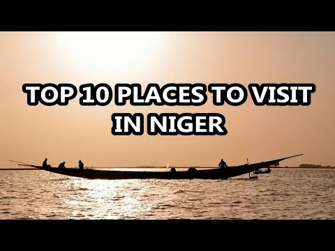 Best Places To Visit - NIGER | Travel & Tourism