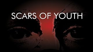 Scars of Youth - New Trailer