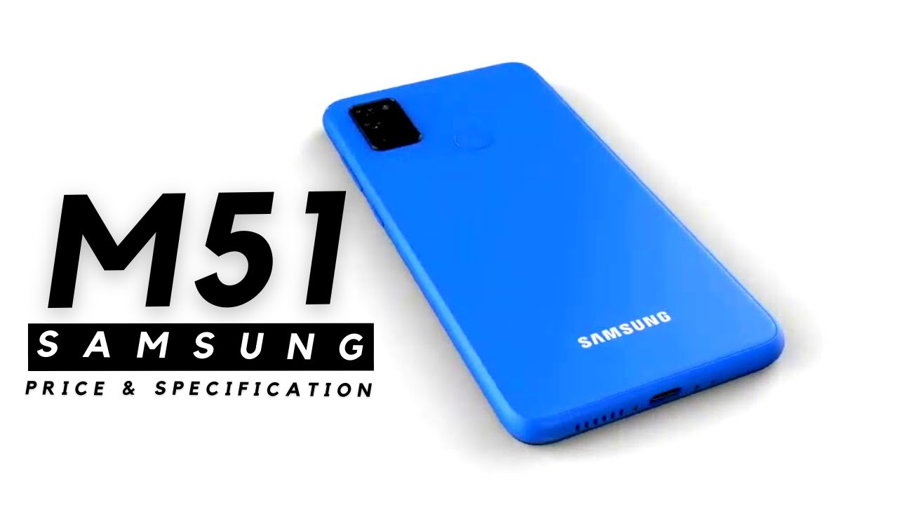 Samsung Galaxy M51 Official Specification Price In India Launch Date Youtube