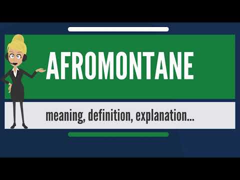 What is AFROMONTANE? What does AFROMONTANE mean? AFROMONTANE meaning, definition & explanation