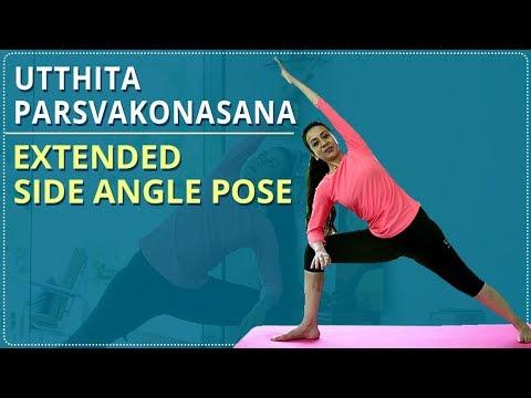 How To Do EXTENDED SIDE ANGLE POSE | Step By Step UTTHITA PARSVAKONASANA | Yoga For Beginners