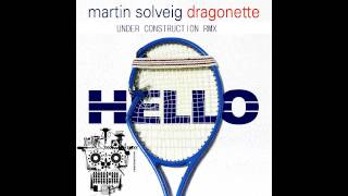 Martin Solveig & Dragonette - Hello ( Under Construction Electro / Dubstep Rmx )
