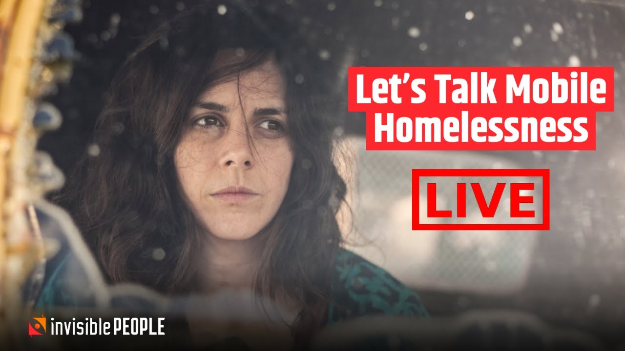 Let's Talk Mobile Homelessness   Streamed Live on July 7th, 2021