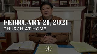 February 21, 2021 | Church at Home | Crossroads Christian Center, Daly City