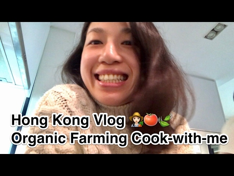 HONG KONG VLOG 36 | Organic Farming Cook-with-me