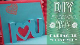 """DIY - Cartão 3D """"I love you""""  CINCO GRAÇAS """