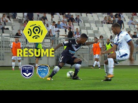 Girondins de Bordeaux - ESTAC Troyes (2-1)  - Résumé - (GdB - ESTAC) / 2017-18