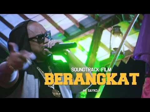 OST. BERANGKAT!!! | SAYKOJI | Di Bioskop 3 Agustus 2017