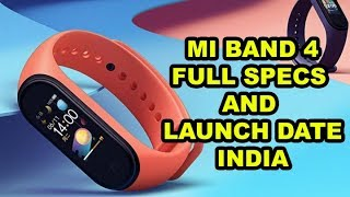 Mi band 4 | Full specifications and Launch date in India