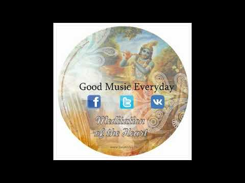 4 - Yasoda-Nandana - Meditation | Good Music Everyday
