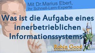 Was ist die Aufgabe eines innerbetrieblichen Informationssystems?