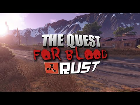 The Blood Quest (Rust Co-Op) #9
