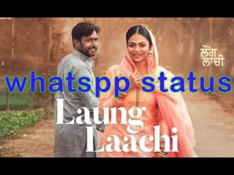 Download Link || Whatsapp Status || Laung Lachi || Latest Download || 2018