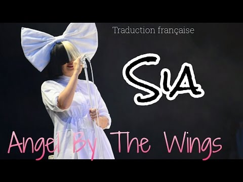Sia - Angel By The Wings ( Traduction française )