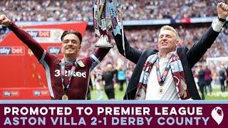 Aston Villa 2-1 Derby County | VILLA PROMOTED TO PREMIER LEAGUE