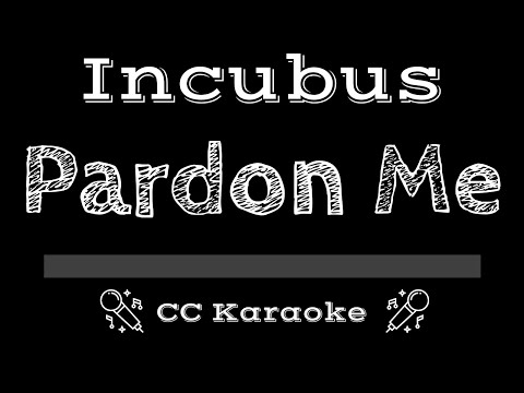 Incubus   Pardon Me CC Karaoke Instrumental