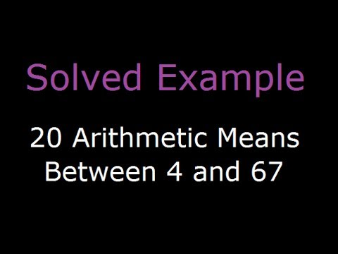Arithmetic mean - Insert n arithmetic means between two given number - solved example
