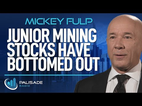 Mickey Fulp: Junior Mining Stocks Have Bottomed Out