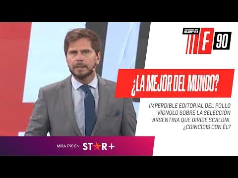 ¿#ARGENTINA ES EL MEJOR EQUIPO DEL MUNDO? ¡IMPERDIBLE EDITORIAL de #Vignolo!