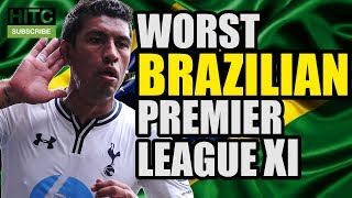 Worst All-Time BRAZILIAN Premier League XI