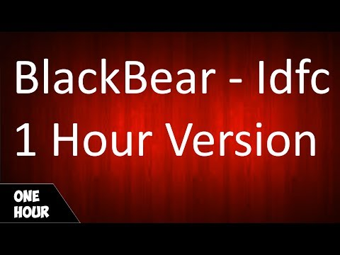 BlackBear -  Idfc  (1 Hour Version)