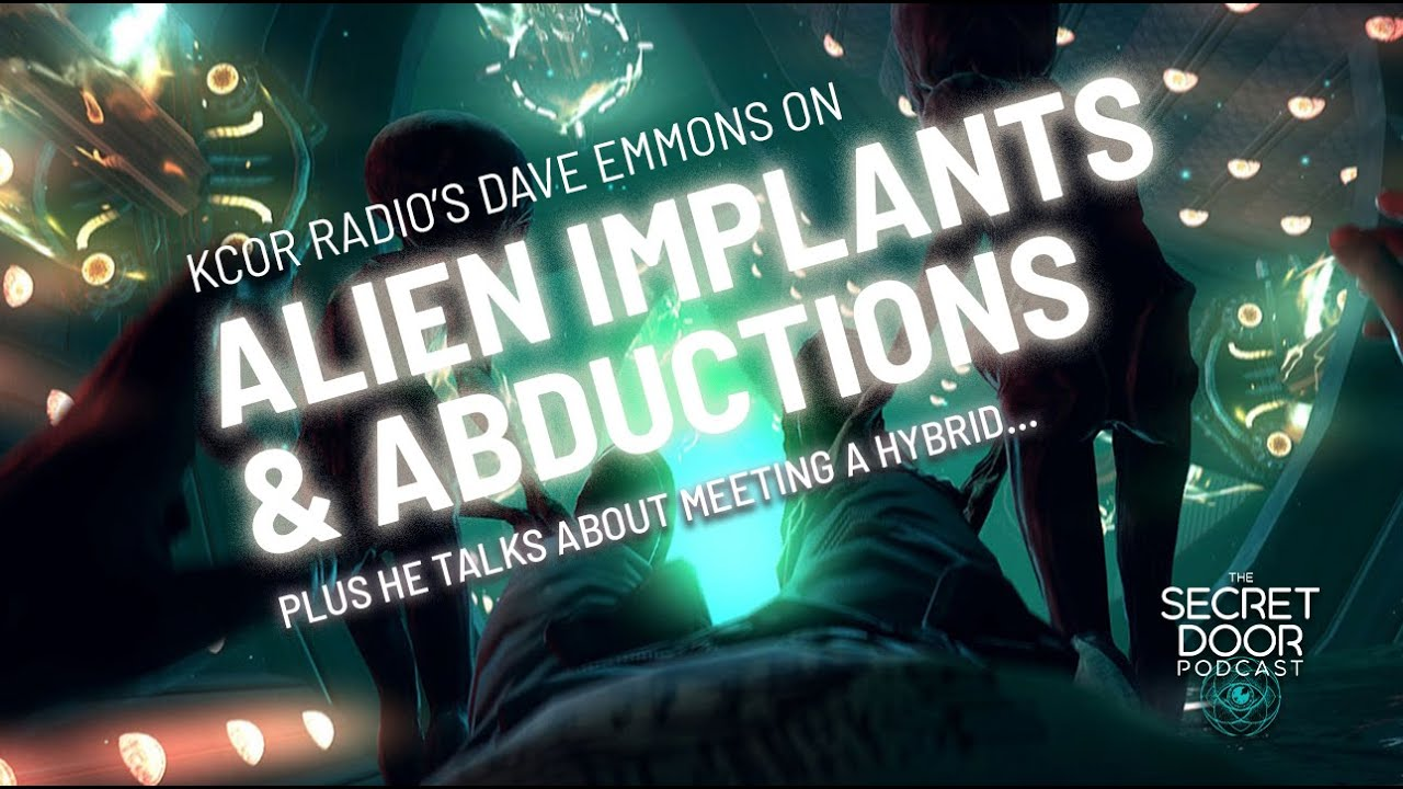 Alien Implants & Abductions With Dave Emmons of KCOR Radio