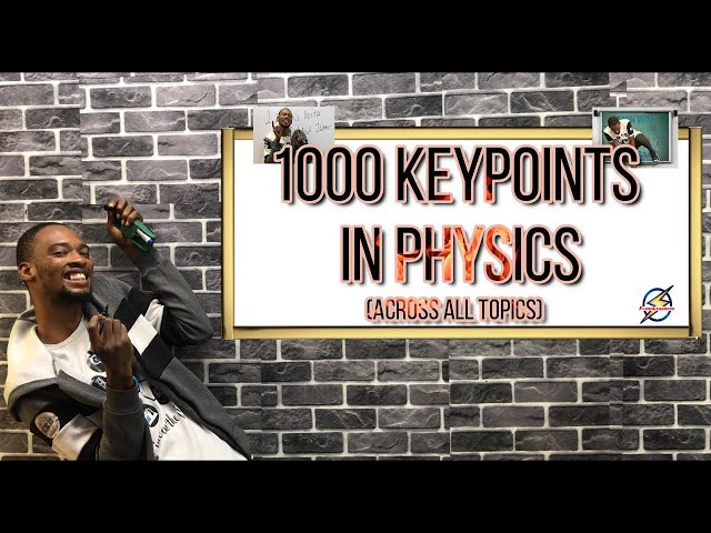 1000 Physics KeyPoints For Schools, Jamb & Waec (2021 Prep)