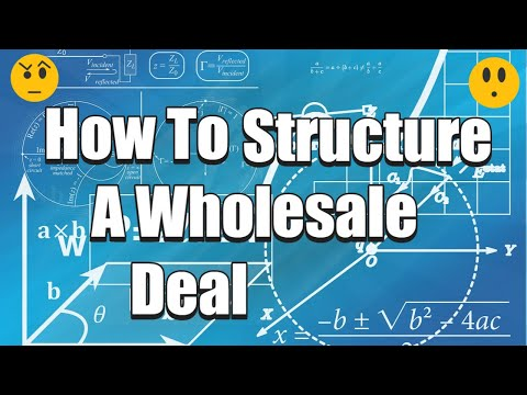 How to structure every wholesale real estate deal