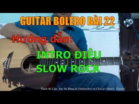 Intro Điệu Slow (Hướng dẫn tự học đàn guitar) - Bài 22