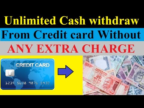 Withdraw Unlimited Cash From Credit Card Without Any Charge Hindi