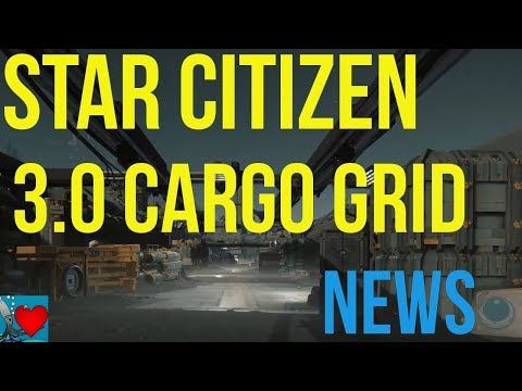 Star Citizen Alpha 3.0 Cargo Grid | Star Citizen News