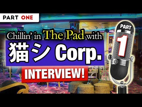 INTERVIEW WITH 猫 シ Corp.  (Part 1)