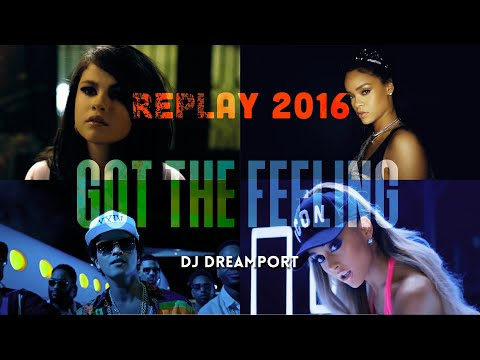 DJ Dreamport Mashup  Replay 2016 30 Pop Songs Got The Feeling