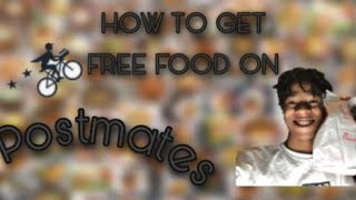 How To Get FREE FOOD on POSTMATES
