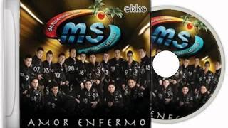 Borracho Y Loco - Banda MS - Amor Enfermo