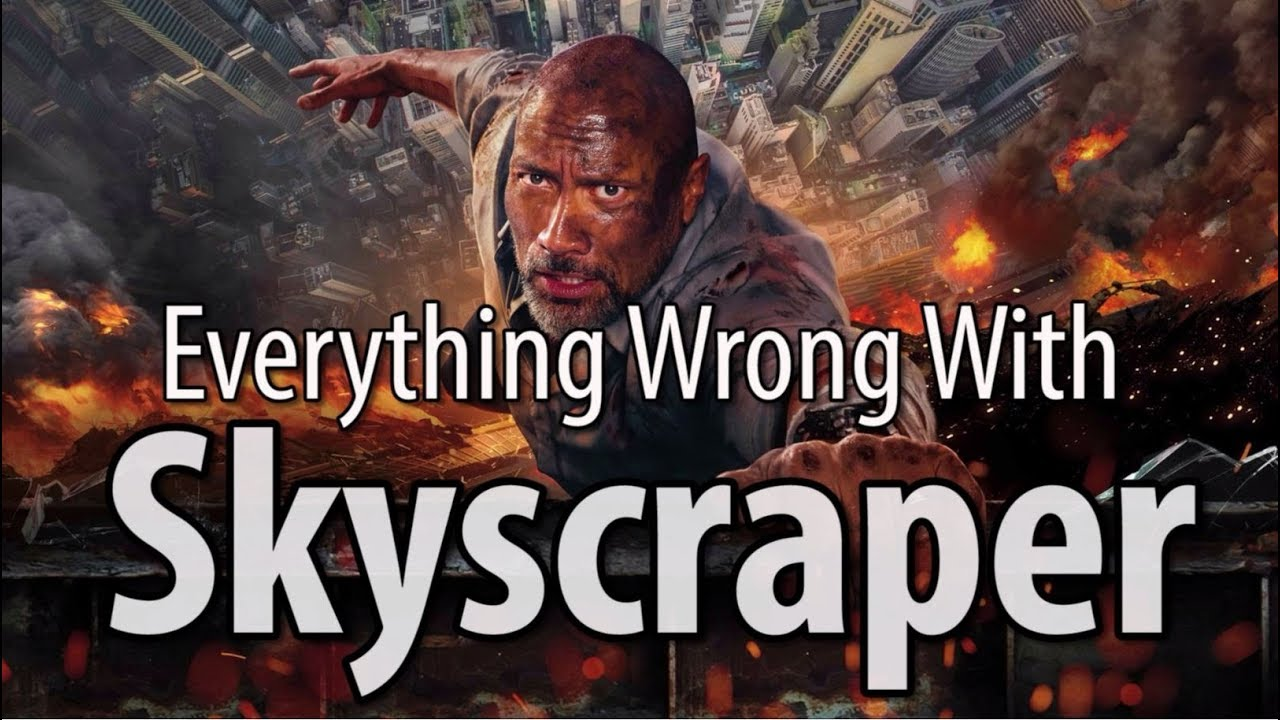 everything-wrong-with-skyscraper-in-16-minutes-or-less
