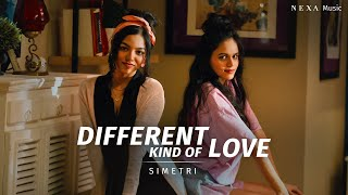 Different Kind of Love | Simetri | NEXA Music | Official Music Video