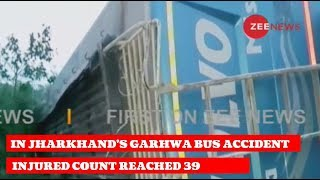 Injured count reached 39 in Jharkhand's Garhwa bus accident