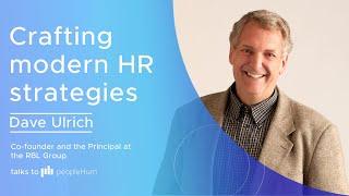 Crafting Modern HR strategies | Dave Ulrich | peopleHum