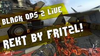 rekt by fritzl black ops 2 live fatcam