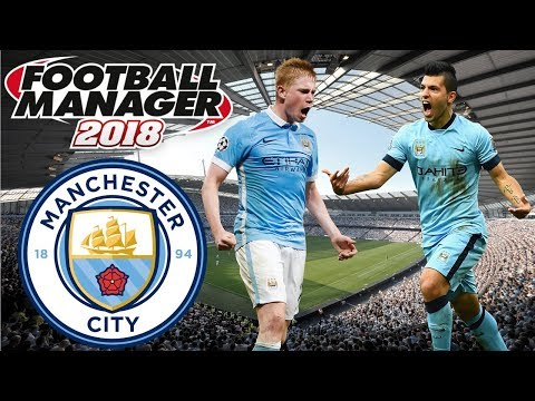 Football Manager 2018 - Manchester City | FM18 First Impressions