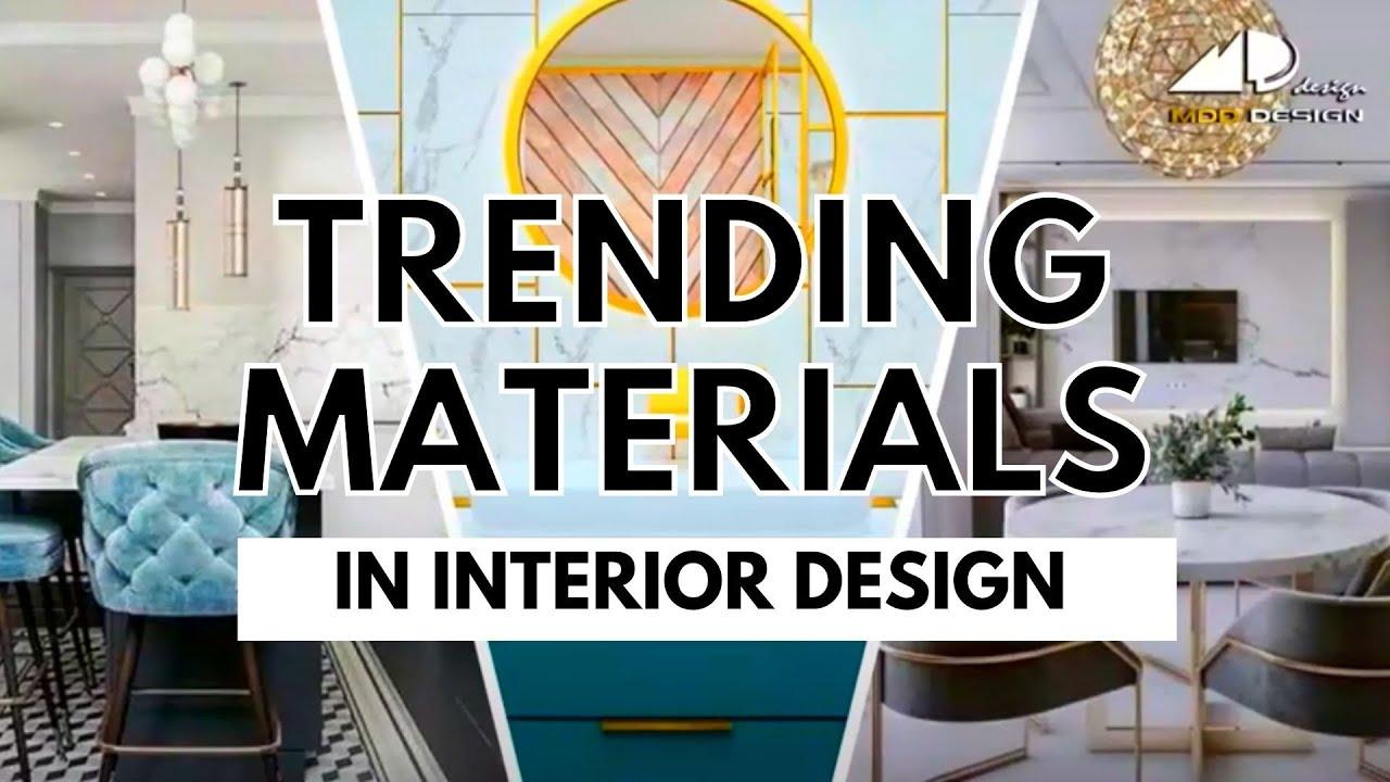 Trending Materials In Interior Design Youtube